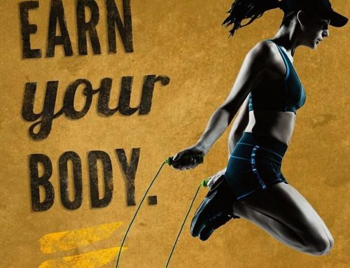 Your body is your prize, make sure you earn it